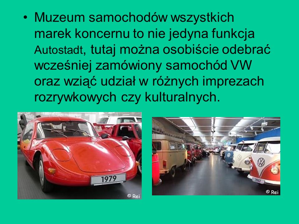 Muzeum samochodów wszystkich marek koncernu to nie jedyna funkcja Autostadt, tutaj można osobiście odebrać wcześniej zamówiony samochód VW oraz wziąć