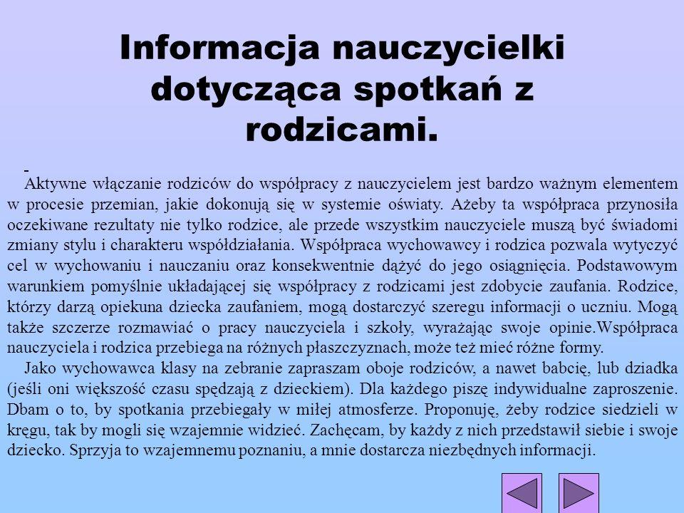 Załączniki 1)Informacja nauczycielki ze Szkoły Podstawowej w Leszczawie Dolnej dotycząca spotkań z rodzicami. 2)Scenariusze spotkań z rodzicami. 3)Sce