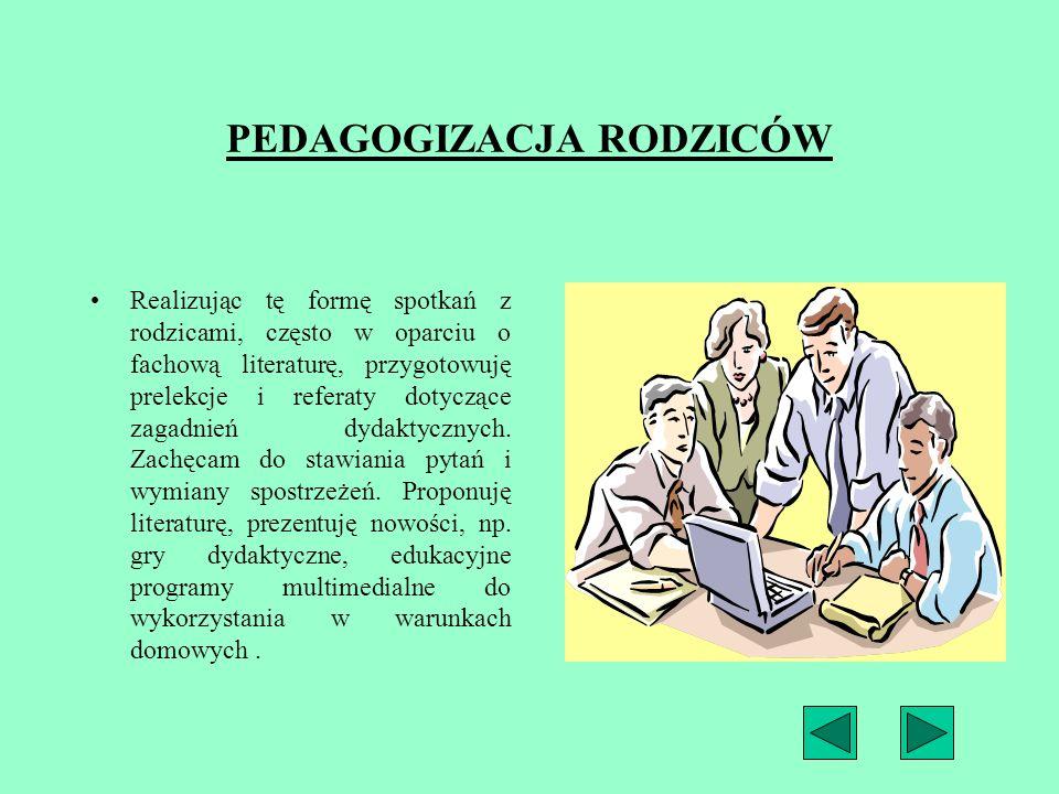 KONTAKTY INDYWIDUALNE Żadne formy współpracy nauczyciela i rodzica nie zastąpią kontaktu indywidualnego tych dwóch odpowiedzialnych za wychowanie i ro