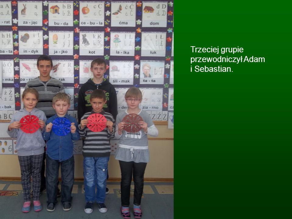Trzeciej grupie przewodniczył Adam i Sebastian.
