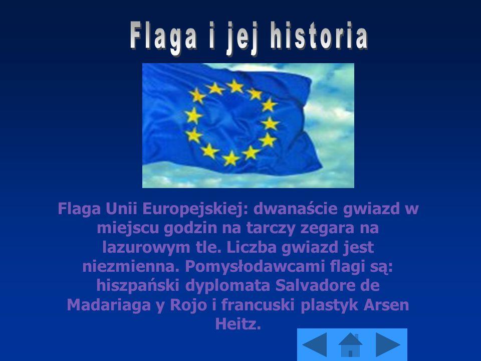 Flaga Unii Europejskiej: dwanaście gwiazd w miejscu godzin na tarczy zegara na lazurowym tle. Liczba gwiazd jest niezmienna. Pomysłodawcami flagi są: