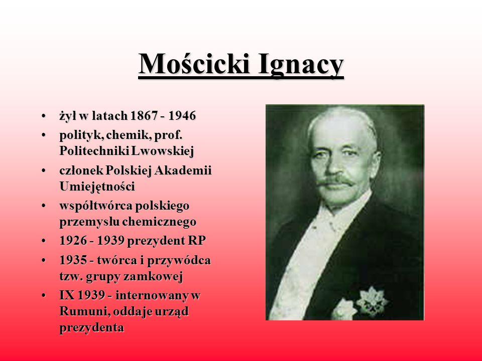 Wojciechowski Stanisław żyłżył w latach 1869 - 1053 polityk,polityk, teoretyk i działacz spółdzielczości, współtwórca PPS 19191919 - 1920 minister spraw wewnętrznych odod 1922 prezydent RP wwyniku przewrotu majowego (1926) zrzekł się godności prezydenta wykładowcawykładowca WSH w Warszawie, profesor SGGW