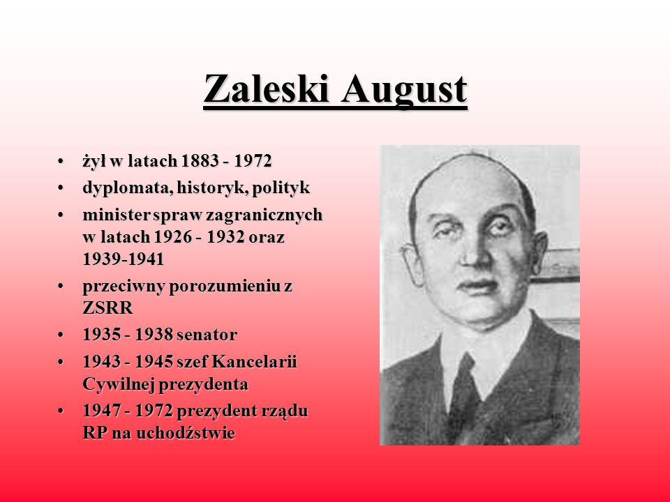 Raczkiewicz Władysław żyłżył w latach 1885 - 1947 urodzonyurodzony na Kałkazie uczestnikuczestnik wojny radziecko- polskiej 1921,1921, 1936 - minister spraw wewnętrznych popo przewrocie majowym wszedł do BBWR 19391939 - 1947 prezydent RP 19341934 - prezes Światowego Związku Polaków z Zagranicy tzw.