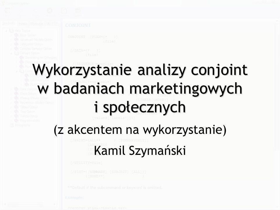 Warsztaty metodologiczne, Rudki, 25.11.2006 Ograniczenia, warunki Brak interakcji między zmiennymi niezależnymi Brak założeń co do wielkości próby Zakładamy, że na decyzję respondenta wpływają wyłącznie cechy produktu