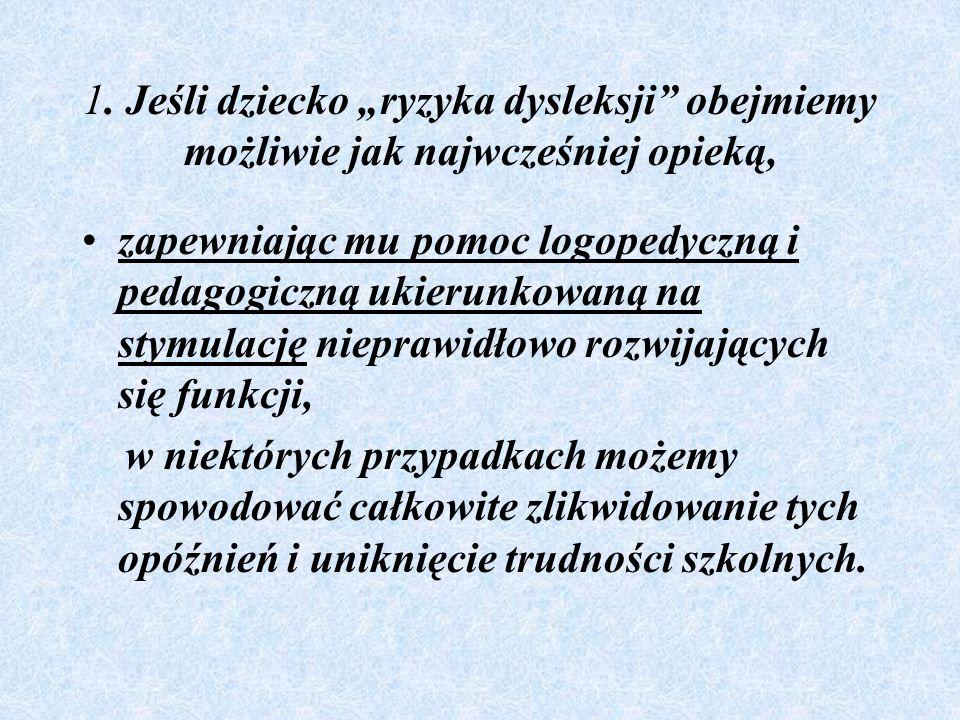 20.Dzieci dyslektyczne mają trudności z opanowaniem języków obcych, gdyż np.