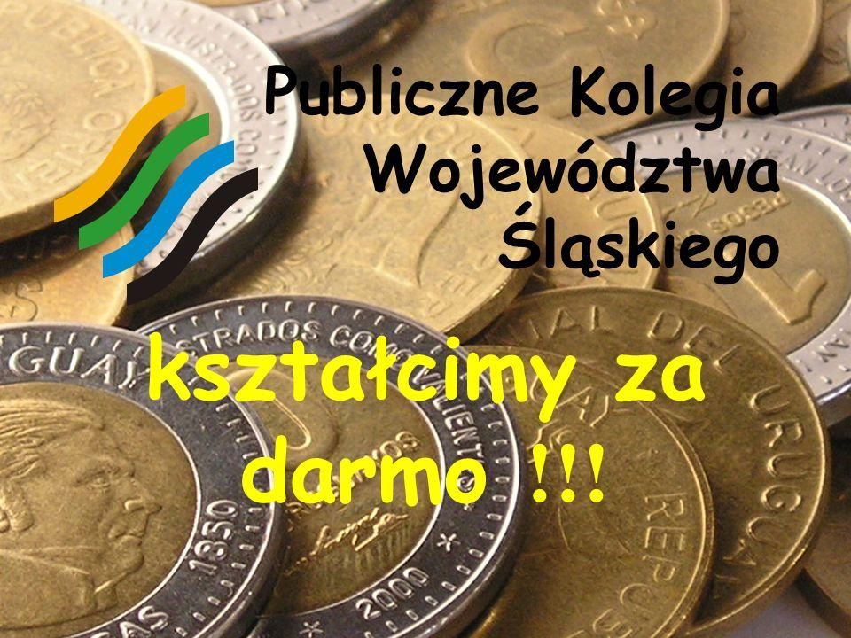kształcimy za darmo !!! Publiczne Kolegia Województwa Śląskiego