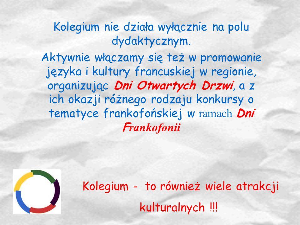 Kolegium nie działa wyłącznie na polu dydaktycznym. Aktywnie włączamy się też w promowanie języka i kultury francuskiej w regionie, organizując Dni Ot