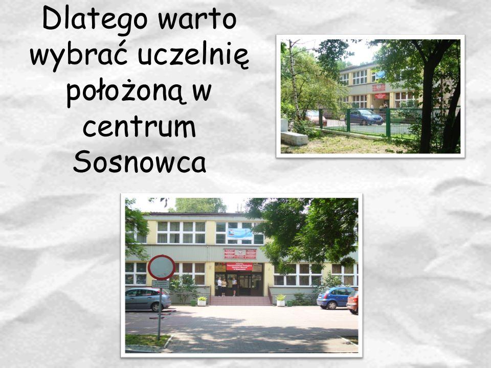 Dlatego warto wybrać uczelnię położoną w centrum Sosnowca