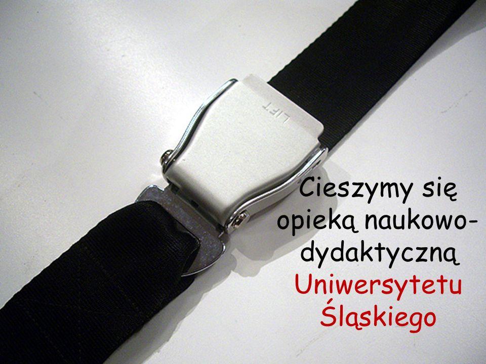 Cieszymy się opieką naukowo- dydaktyczną Uniwersytetu Śląskiego