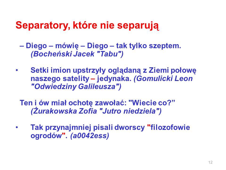 Separatory, które nie separują – Diego – mówię – Diego – tak tylko szeptem. (Bocheński Jacek