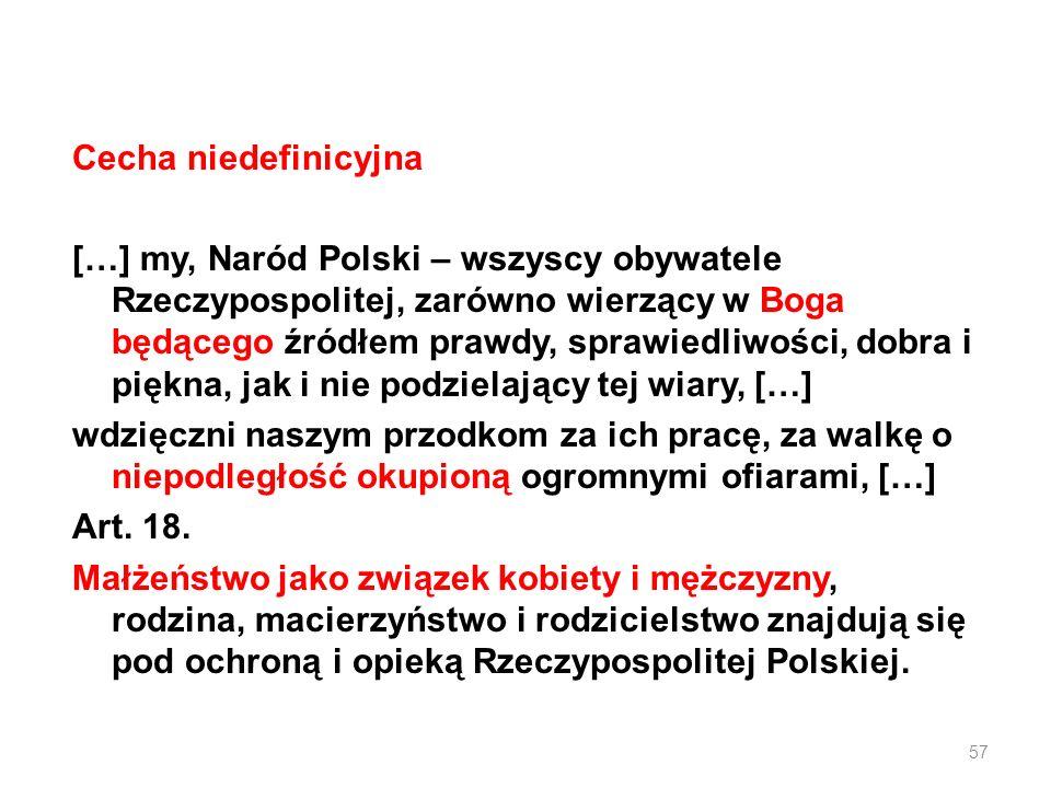 Cecha niedefinicyjna […] my, Naród Polski – wszyscy obywatele Rzeczypospolitej, zarówno wierzący w Boga będącego źródłem prawdy, sprawiedliwości, dobr