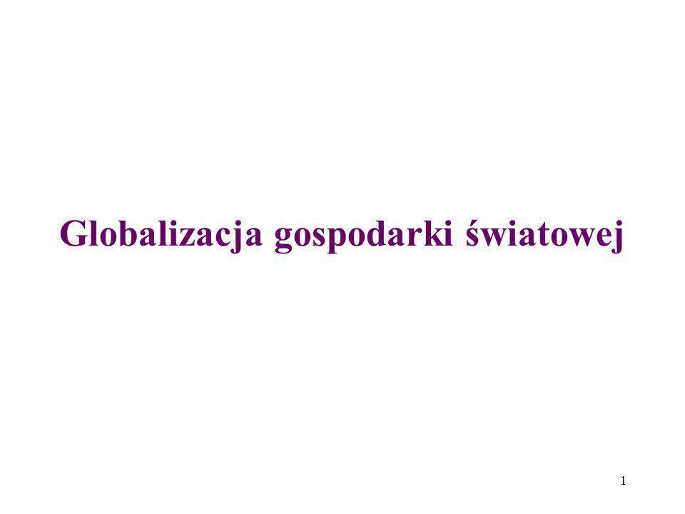 1 Globalizacja gospodarki światowej