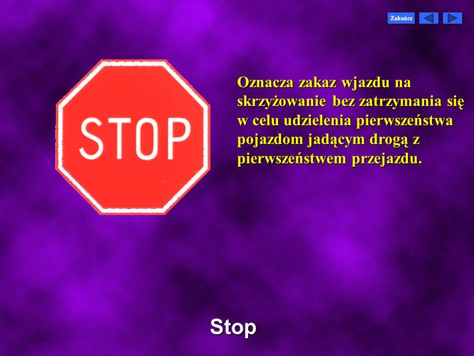 Zakończ Zakaz wjazdu dla rowerów Zabrania wjazdu na drogę dla wszystkich rowerów jednośladowych i wielośladowych, rowerów z silnikiem, w tym rowerów z