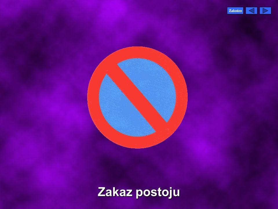 ZakończStop Oznacza zakaz wjazdu na skrzyżowanie bez zatrzymania się w celu udzielenia pierwszeństwa pojazdom jadącym drogą z pierwszeństwem przejazdu
