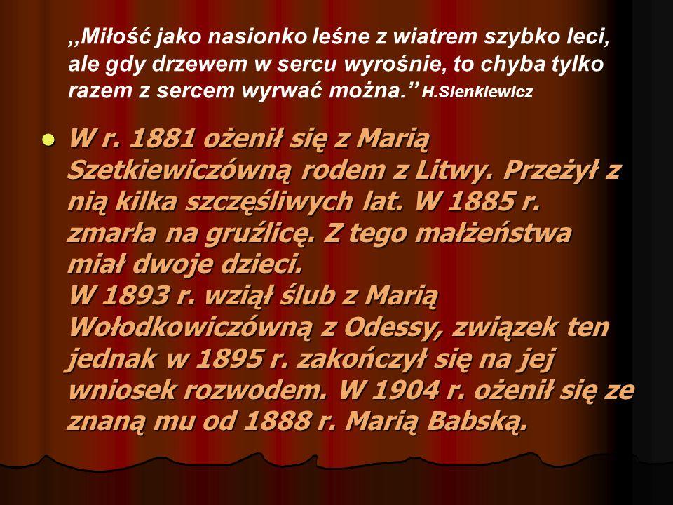 Kącik o Sienkiewiczu CIEKAWOSTKI cielesność pisarza -niski wzrost był powodem jego kompleksów, cechowała go skłonność do chorób gardła i zębów; był fotogeniczny i lubił się fotografować; dom rodzinny - poza Oblęgorkiem nie miał nigdy własnego domu, wynajmował mieszkania; rzadko widywał się z dziećmi;dziećmi finanse - dopiero, gdy stał się sławny, był jedynym polskim pisarzem, żyjącym, dostatnio z pracy pisarskiej; hobby - H.