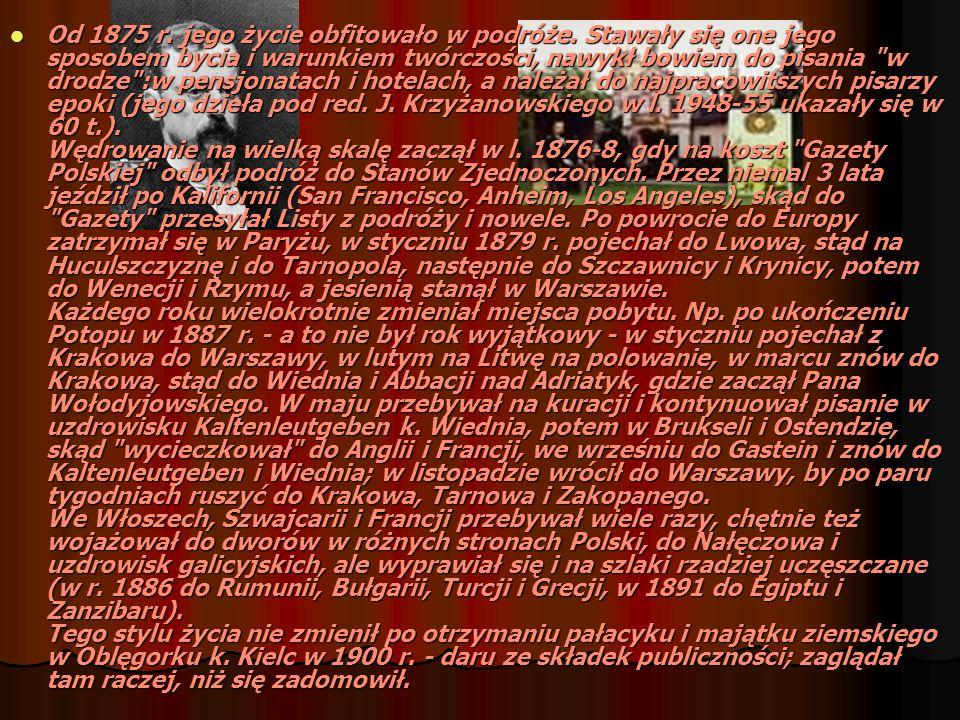 ,,Kto kocha ten wierzy H.Sienkiewicz Od kiedy stał się obiektem kultu, zapraszano go na liczne imprezy narodowe, kongresy i bankiety, zwłaszcza firmowane przez środowiska konserwatywne - zwykle nie wymawiał się - i proszono o udział w komitetach w różnych częściach kraju i za granicą.