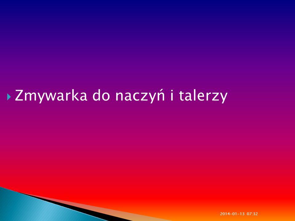 Zmywarka do naczyń i talerzy 2014-01-13 07:33