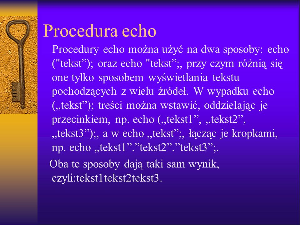 Procedura echo Procedury echo można użyć na dwa sposoby: echo (