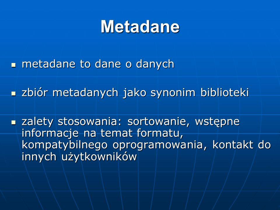 Metadane metadane to dane o danych metadane to dane o danych zbiór metadanych jako synonim biblioteki zbiór metadanych jako synonim biblioteki zalety