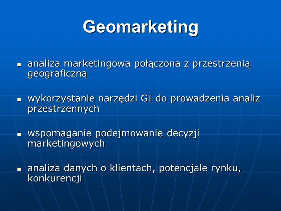 Geomarketing analiza marketingowa połączona z przestrzenią geograficzną analiza marketingowa połączona z przestrzenią geograficzną wykorzystanie narzę