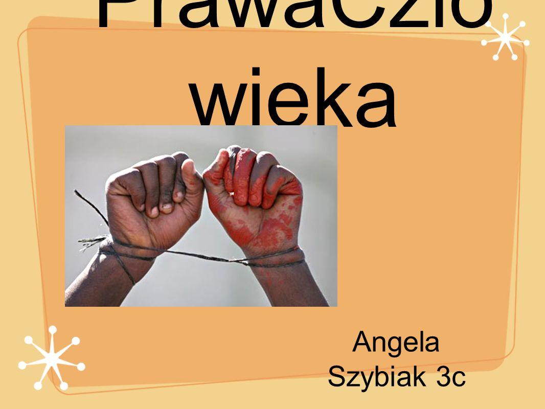 PrawaCzlo wieka Angela Szybiak 3c