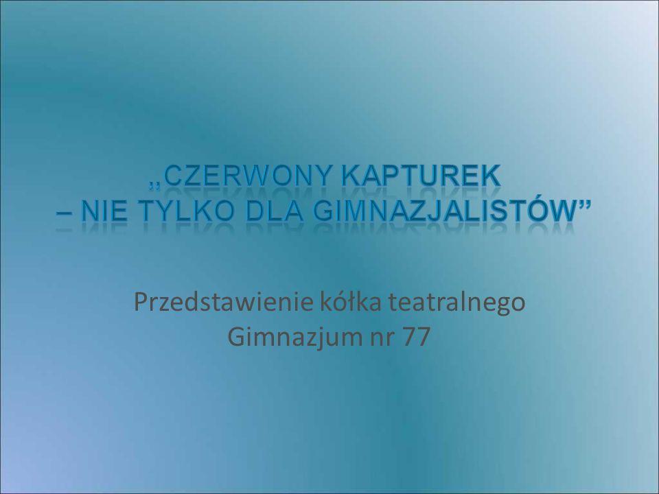 Przedstawienie kółka teatralnego Gimnazjum nr 77