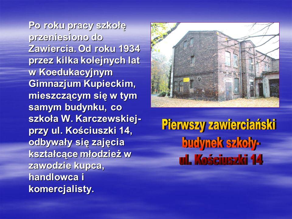 Po roku pracy szkołę przeniesiono do Zawiercia.