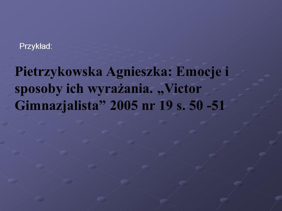 Przykład: Pietrzykowska Agnieszka: Emocje i sposoby ich wyrażania.