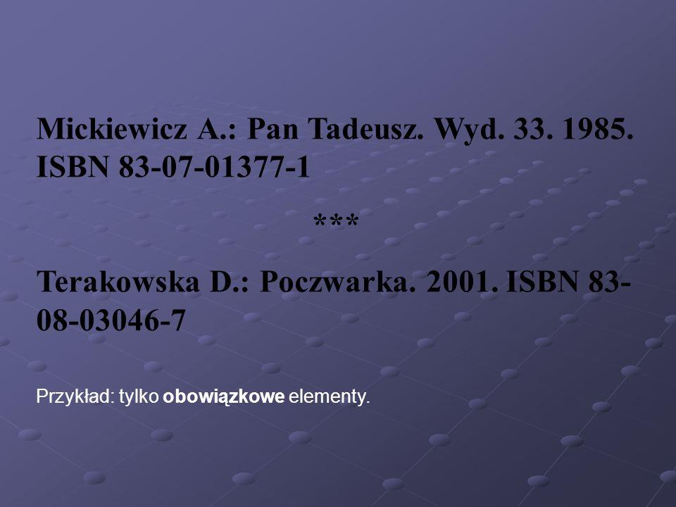 Przykład: tylko obowiązkowe elementy.Mickiewicz A.: Pan Tadeusz.