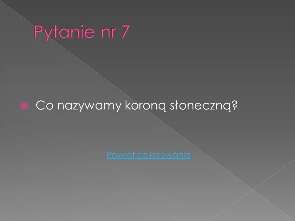 Jaki obiekt niebieski otrzymał nazwę Polska? Powrót do losowania