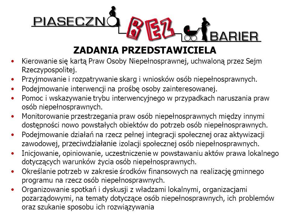 ZADANIA PRZEDSTAWICIELA Kierowanie się kartą Praw Osoby Niepełnosprawnej, uchwaloną przez Sejm Rzeczypospolitej.