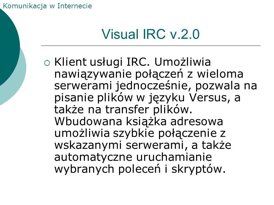 Komunikacja w Internecie TurboIRC v.3.4 Klient IRC umożliwiający prowadzenie pogawędek poprzez Sieć. Początkujących użytkowników na pewno zainteresuje