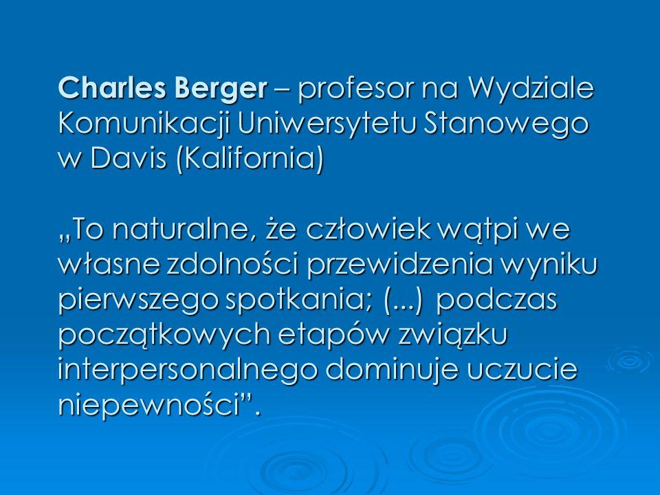 Charles Berger – profesor na Wydziale Komunikacji Uniwersytetu Stanowego w Davis (Kalifornia) To naturalne, że człowiek wątpi we własne zdolności prze