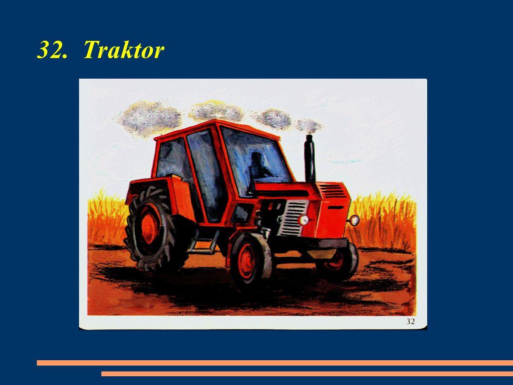 32. Traktor