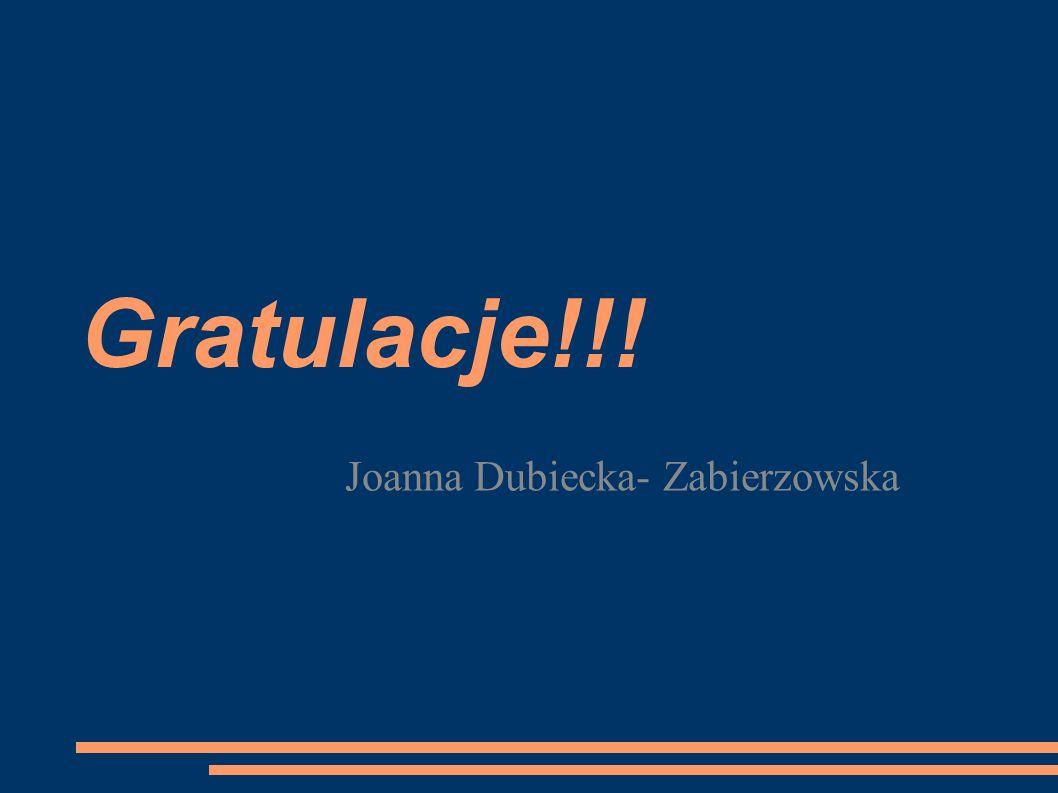 Gratulacje!!! Joanna Dubiecka- Zabierzowska