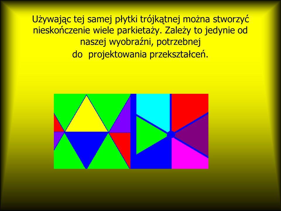 Używając tej samej płytki trójkątnej można stworzyć nieskończenie wiele parkietaży.