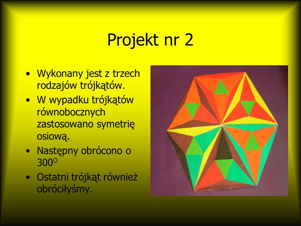 Projekt nr 2 Wykonany jest z trzech rodzajów trójkątów.