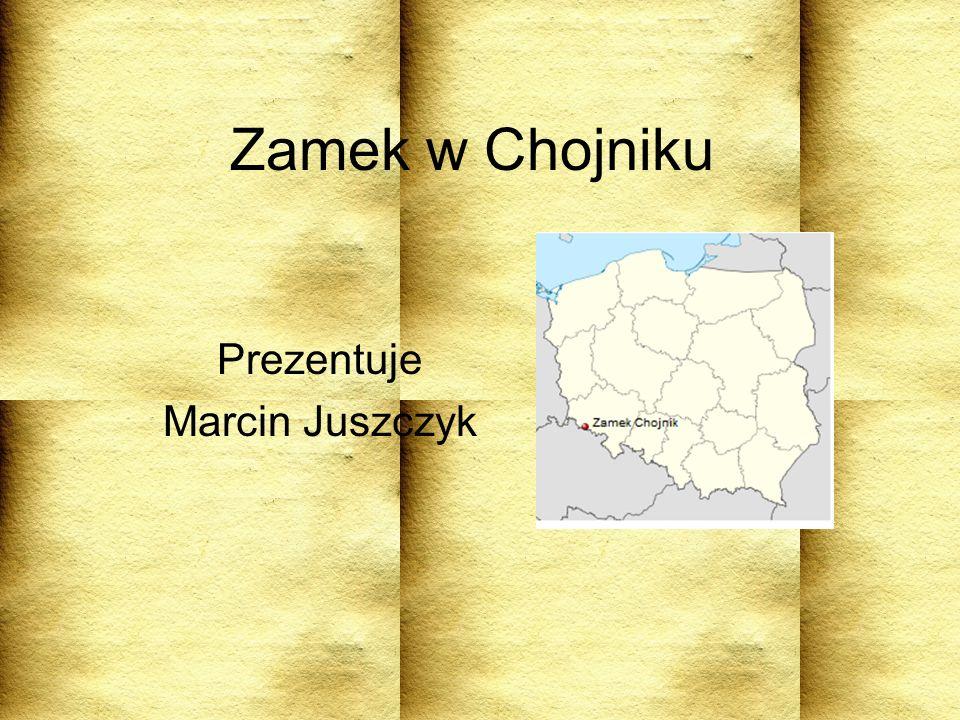 Zamek w Chojniku Prezentuje Marcin Juszczyk