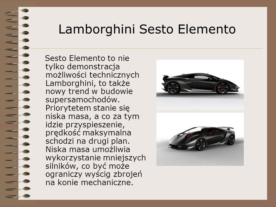 Lamborghini Sesto Elemento Sesto Elemento to nie tylko demonstracja możliwości technicznych Lamborghini, to także nowy trend w budowie supersamochodów.