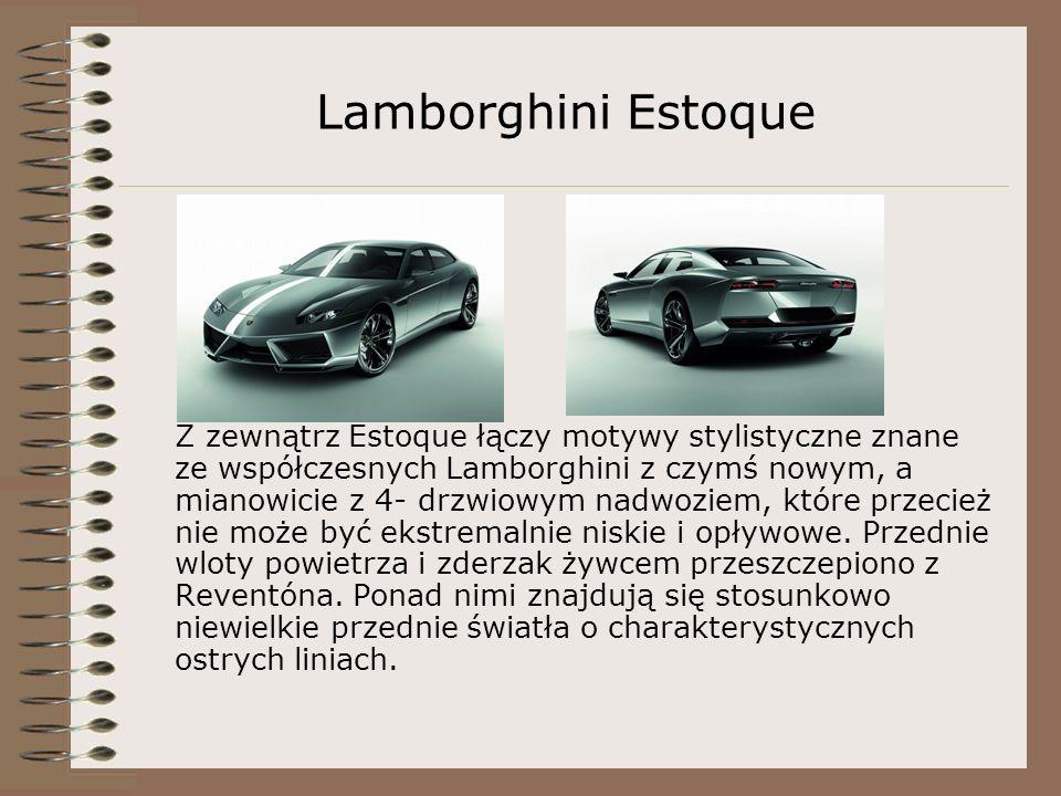 Lamborghini Estoque Z zewnątrz Estoque łączy motywy stylistyczne znane ze współczesnych Lamborghini z czymś nowym, a mianowicie z 4- drzwiowym nadwoziem, które przecież nie może być ekstremalnie niskie i opływowe.