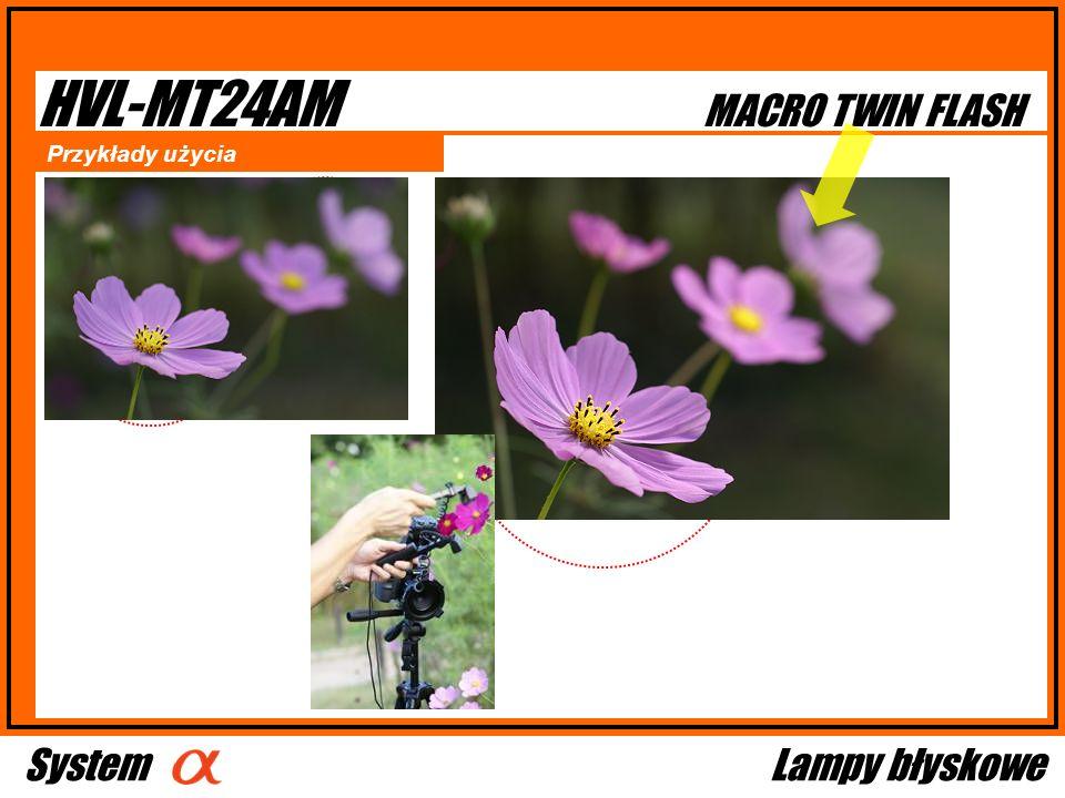 HVL-MT24AM Przykłady użycia MACRO TWIN FLASH SystemLampy błyskowe