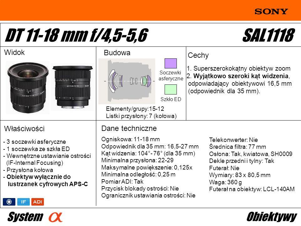 DT: For APS-size DSLR camera 1. Superszerokokątny obiektyw zoom 2. Wyjątkowo szeroki kąt widzenia, odpowiadający obiektywowi 16,5 mm (odpowiednik dla