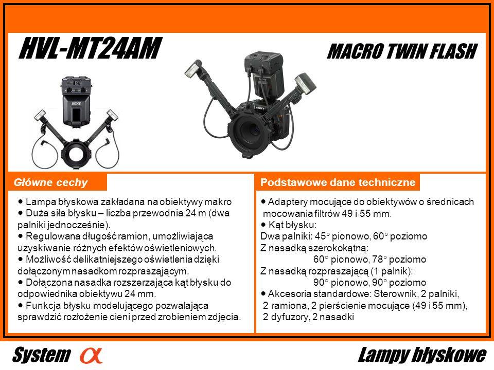 HVL-MT24AM Główne cechy Adaptery mocujące do obiektywów o średnicach mocowania filtrów 49 i 55 mm. Kąt błysku: Dwa palniki: 45 pionowo, 60 poziomo Z n