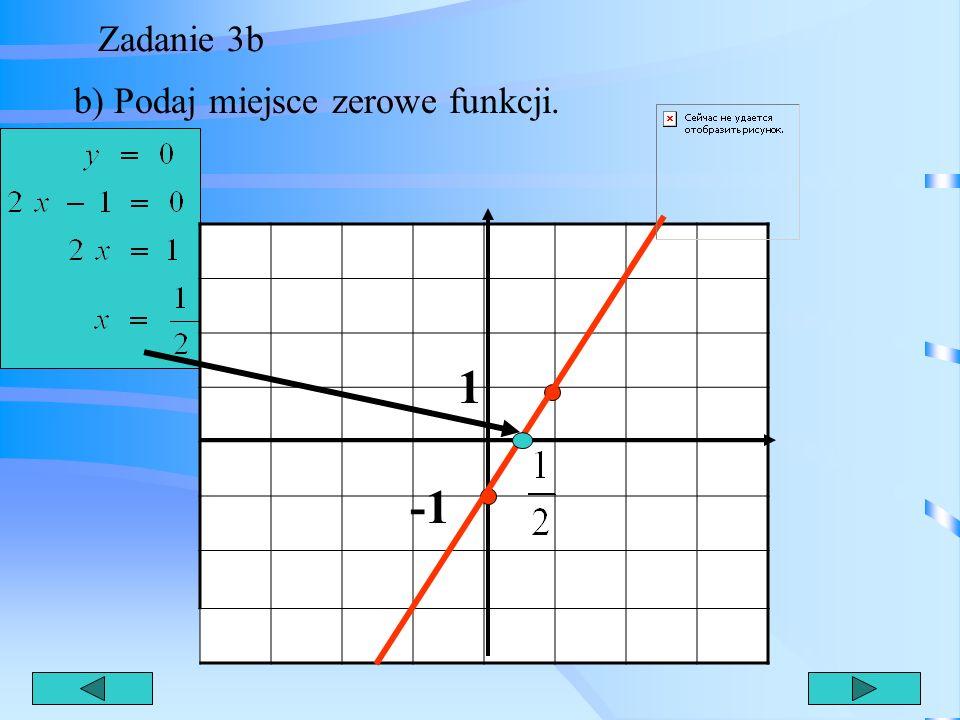 Zadanie 3a a) narysuj wykres funkcji y = 2x - 1 1 1