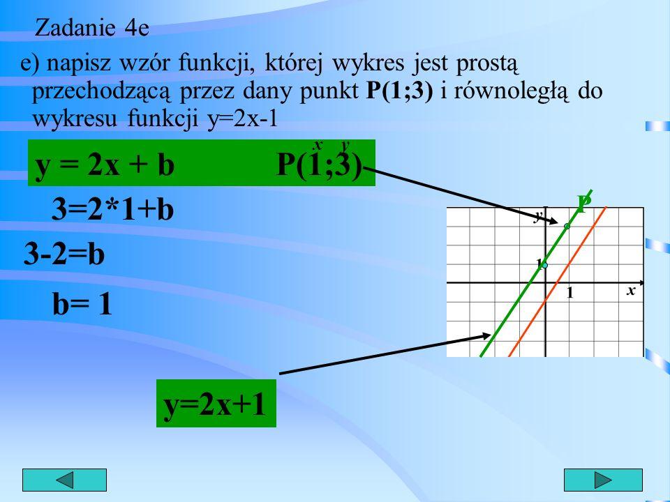 Zadanie 4d d) oblicz, dla jakich argumentów wartości funkcji są mniejsze od -2 y < -2 2x-1 < -2 2x < -2+1 x < y < -2 2x < -1 /:2 y =-2