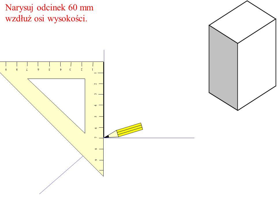 Narysuj odcinek 60 mm wzdłuż osi wysokości. 1 2 3 4 5 6 7 8 9 9 8 7 6 5 4 3 2 1