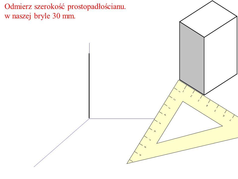 Odmierz szerokość prostopadłościanu. w naszej bryle 30 mm. 1 2 3 4 5 6 7 8 9 9 8 7 6 5 4 3 2 1