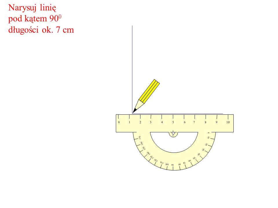 10 20 30 60 70 80 90 100 110 120 150 160 170 0 10 98 7 6543210 40 50 130 140 Narysuj linię pod kątem 90 0 długości ok. 7 cm