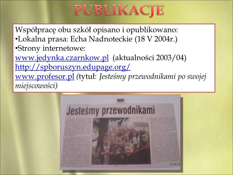 Współpracę obu szkół opisano i opublikowano: Lokalna prasa: Echa Nadnoteckie (18 V 2004r.) Strony internetowe: www.jedynka.czarnkow.plwww.jedynka.czar