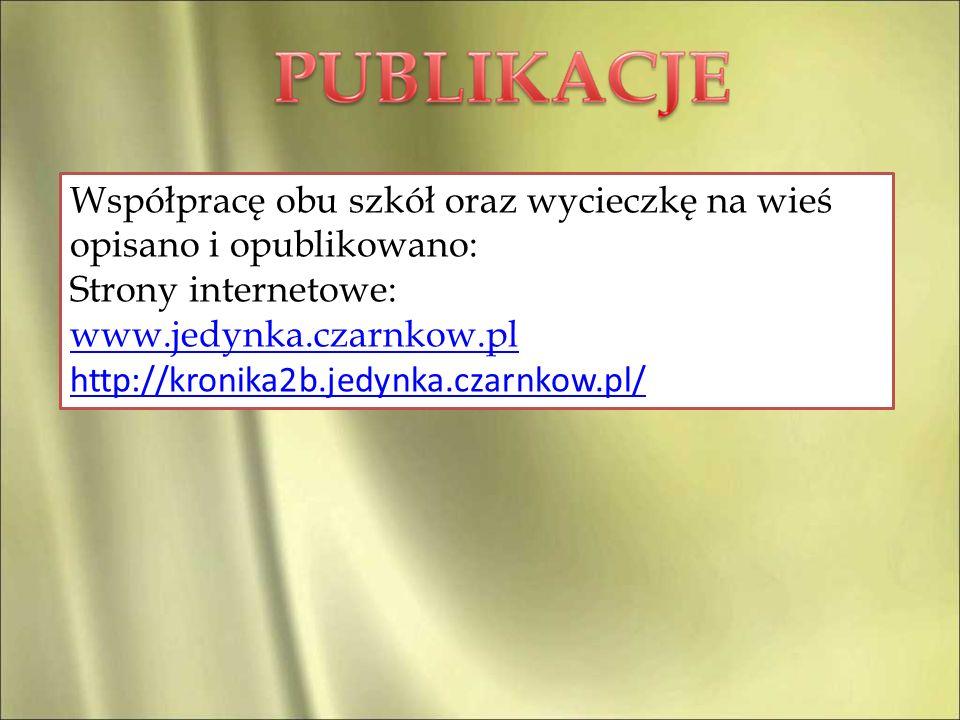 Współpracę obu szkół oraz wycieczkę na wieś opisano i opublikowano: Strony internetowe: www.jedynka.czarnkow.pl http://kronika2b.jedynka.czarnkow.pl/